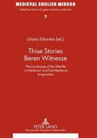 Thise Stories Beren Witnesse: The Landscape of the Afterlife in Medieval and Post-Medieval Imagination