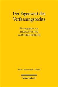 Der Eigenwert Des Verfassungsrechts: Was Bleibt Von Der Verfassung Nach Der Globalisierung?