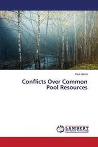Conflicts Over Common Pool Resources