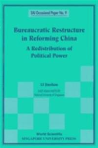 Bureaucratic Restructure In Reforming China: A Redistribution Of Political Power