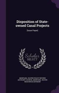 Disposition of State-Owned Canal Projects