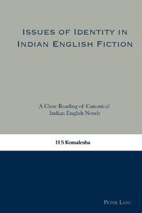 Issues of Identity in Indian English Fiction - H. S. Komalesha - böcker (9783039111121)     Bokhandel