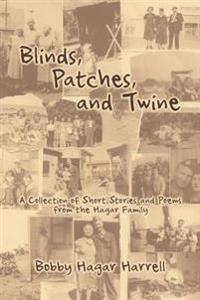 Blinds, Patches and Twine
