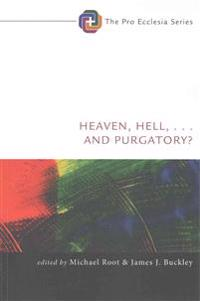 Heaven, Hell, . . . and Purgatory?
