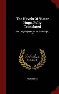 The Novels of Victor Hugo, Fully Translated