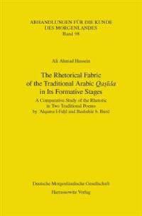 The Rhetorical Fabric of the Traditional Arabic Qasida in Its Formative Stages: A Comparative Study of the Rhetoric in Two Traditional Poems by 'Alqam