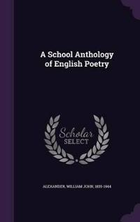 A School Anthology of English Poetry