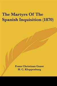 The Martyrs of the Spanish Inquisition