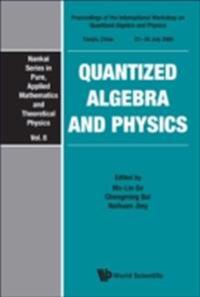 QUANTIZED ALGEBRA AND PHYSICS - PROCEEDINGS OF THE INTERNATIONAL WORKSHOP