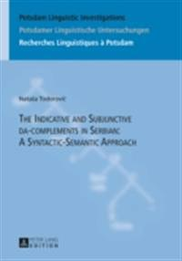 Indicative and Subjunctive da-complements in Serbian: A Syntactic-Semantic Approach
