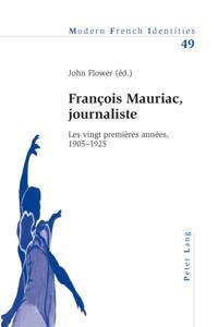 Francois Mauriac, journaliste