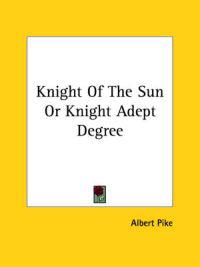 Knight of the Sun or Knight Adept Degree