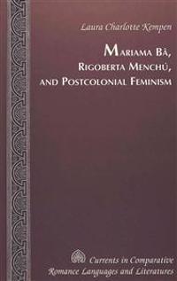 Mariama Ba, Rigoberta Menchu, and Postcolonial Feminism