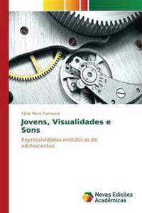 Jovens, Visualidades E Sons