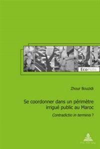 Se Coordonner Dans Un P rim tre Irrigu  Public Au Maroc