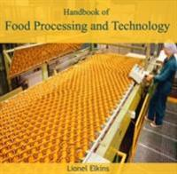 Handbook of Food Processing and Technology