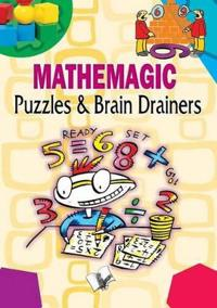 Mathemagic Puzzles and Brain Drainers