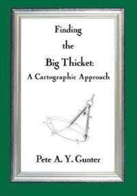 Finding the Big Thicket: A Cartographic Approach
