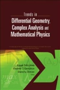 TRENDS IN DIFFERENTIAL GEOMETRY, COMPLEX ANALYSIS AND MATHEMATICAL PHYSICS - PROCEEDINGS OF 9TH INTERNATIONAL WORKSHOP ON COMPLEX STRUCTURES, INTEGRABILITY AND VECTOR FIELDS