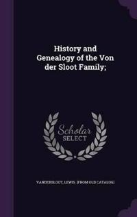 History and Genealogy of the Von Der Sloot Family;