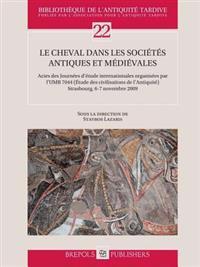 Le Cheval Dans les Societes Antiques et Medievales