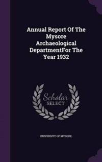 Annual Report of the Mysore Archaeological Departmentfor the Year 1932