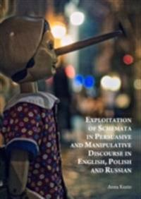 Exploitation of Schemata in Persuasive and Manipulative Discourse in English, Polish and Russian