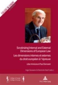 Scrutinizing Internal and External Dimensions of European Law/Les dimensions internes et externes du droit europeen a l'epreuve
