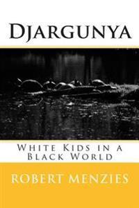 Djargunya: White Kids in a Black World