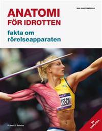 Anatomi för idrotten : fakta om rörelseapparaten