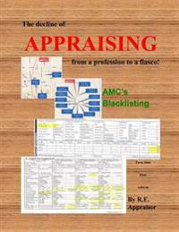 The Decline of Appraising from a Profession to a Fiasco