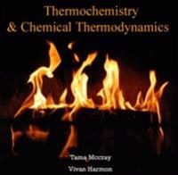 Thermochemistry & Chemical Thermodynamics