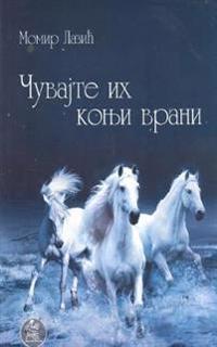 Cuvajte Ih Konji Vrani