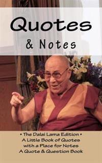 Quotes & Notes: The Dalai Lama Edition - A Little Book of Ouotes with a Place for Notes -