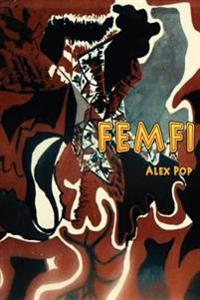 Femfi: A Novel about Love, Music and the Hippies.