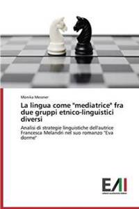 "La Lingua Come ""Mediatrice"" Fra Due Gruppi Etnico-Linguistici Diversi"