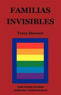 Familias Invisibles: Para Padres de Ninos Gays y Lesbianas