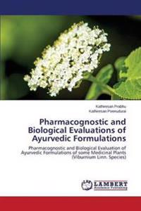 Pharmacognostic and Biological Evaluations of Ayurvedic Formulations
