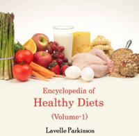 Encyclopedia of Healthy Diets (Volume-1)