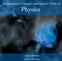 Fundamental Concepts and Specific Fields of Physics