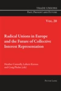 Radical Unions in Europe and the Future of Collective Interest Representation