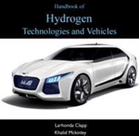 Handbook of Hydrogen Technologies and Vehicles