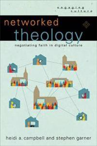 Networked theology - negotiating faith in digital culture