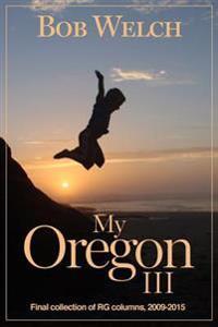 My Oregon III: Register-Guard Columns 2010-2015