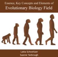 Essence, Key Concepts and Elements of Evolutionary Biology Field