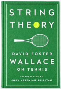 String theory: david foster wallace on tennis - a library of america specia