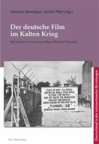 Der deutsche Film im Kalten Krieg / Cinema allemand et guerre froide