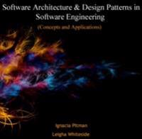 Software Architecture & Design Patterns in Software Engineering (Concepts and Applications)