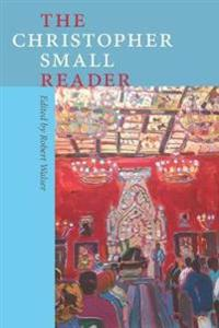 The Christopher Small Reader