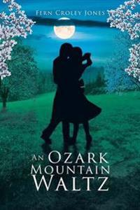 An Ozark Mountain Waltz